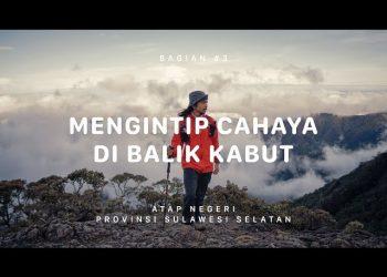 Ekspedisi Atap Negeri Gunung Latimojong – Sulawesi Selatan #3